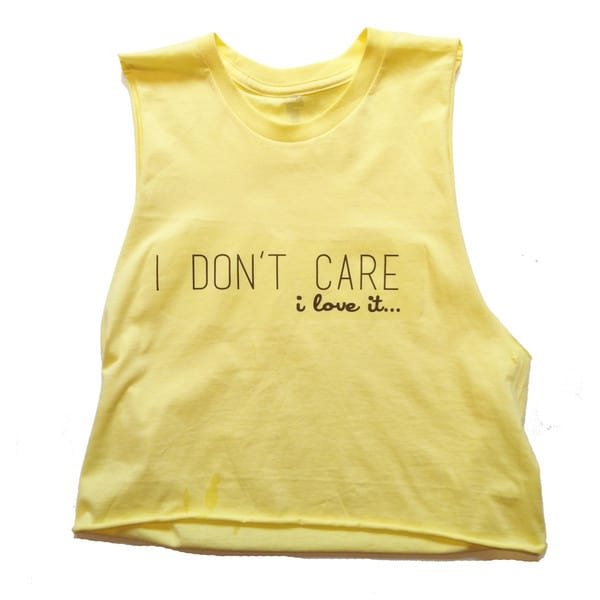 "Nylon Mag ""I don't care, I love it"" Tank"