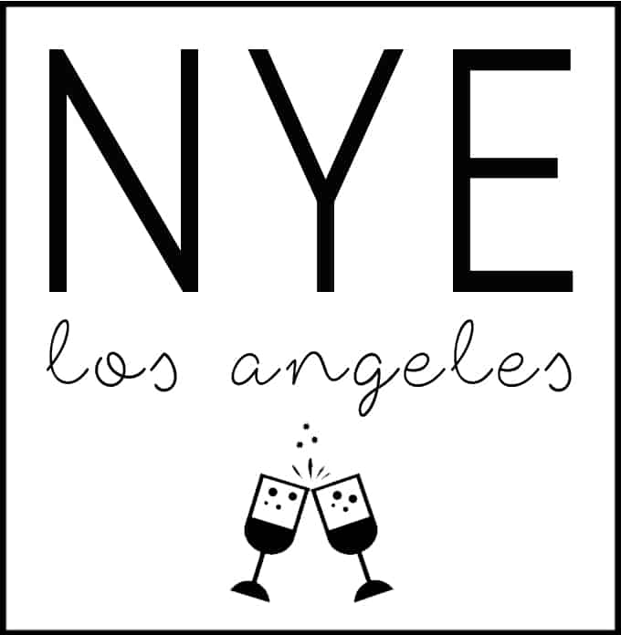 5 Things To Do In LA: NYE Edition