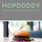 Hopdoddy Los Angeles Has Landed