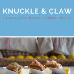 Knuckle & Claw | Calling All Lobster Roll Lovers