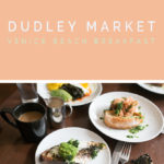 Dudley Market | Venice Beach Restaurant + Local Market