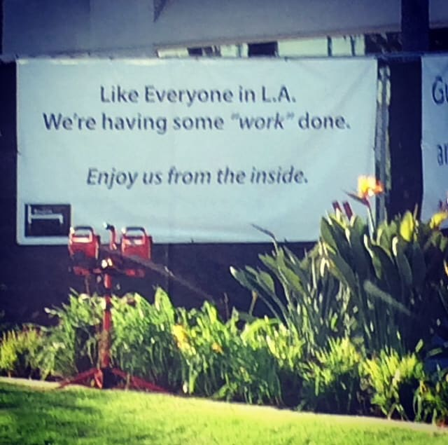 Only In LA: getting work done sign