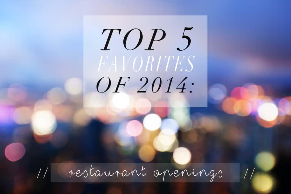 Top 5 Favorites of 2014 In LA: Restaurant Openings